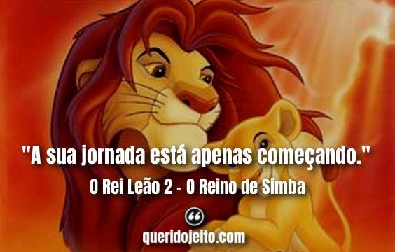 Frases O Rei Leão 2 - O Reino de Simba.