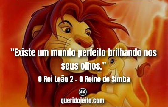 Frases O Rei Leão 2, Frases do Segundo O Rei Leão, Frases Kiara.