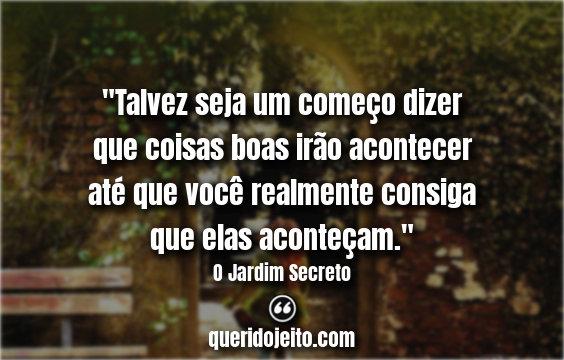Frases Livro O Jardim Secreto, Legendas, Colin Craven.