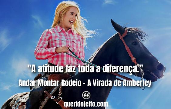 Frases Andar Montar Rodeio - A Virada de Amberley.