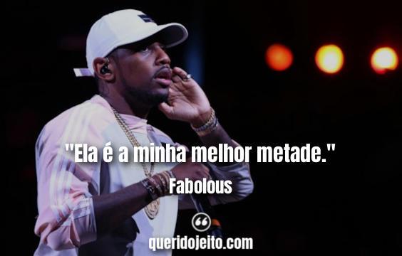 Fabolous Frases.