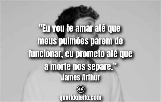 Trechos de James Arthur Say You Won't Let Go.