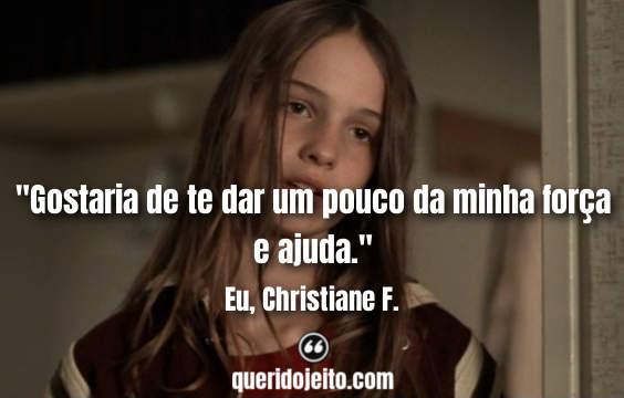 Frases Eu, Christiane F tumblr, Eu, Christiane F Frases Filme, Frases Detlef.