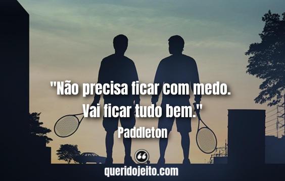 Frases Paddleton, Frases Michael.