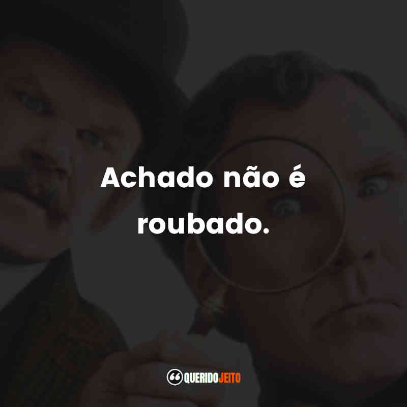 Frases Holmes & Watson