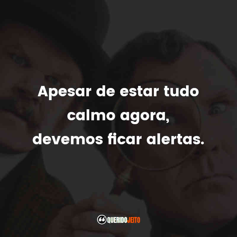 Frases do Holmes & Watson