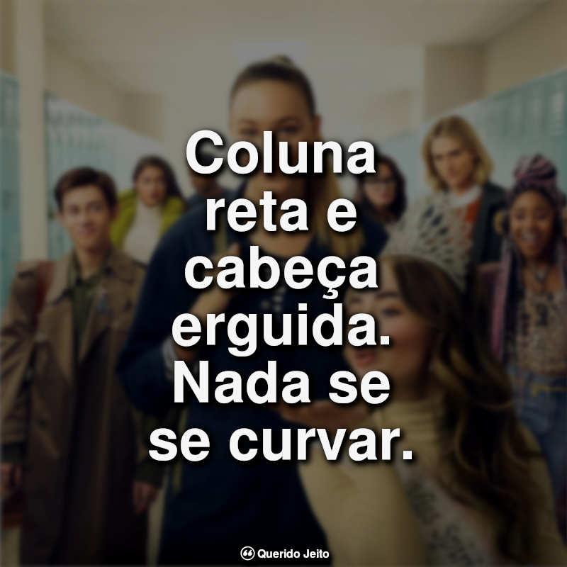 Frases do Filme Crush à Altura: Coluna reta e.