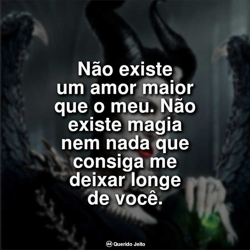 """""""Não existe um amor maior que o meu. Não existe magia nem nada que consiga me deixar longe de você."""""""