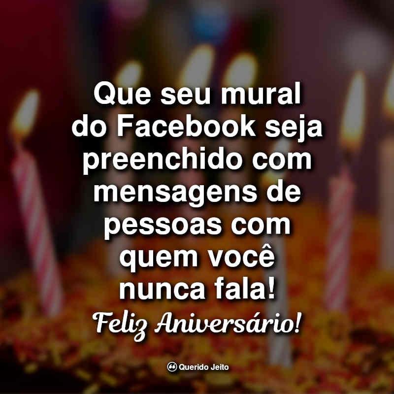 frases de Aniversário: Que seu mural do Facebook seja.