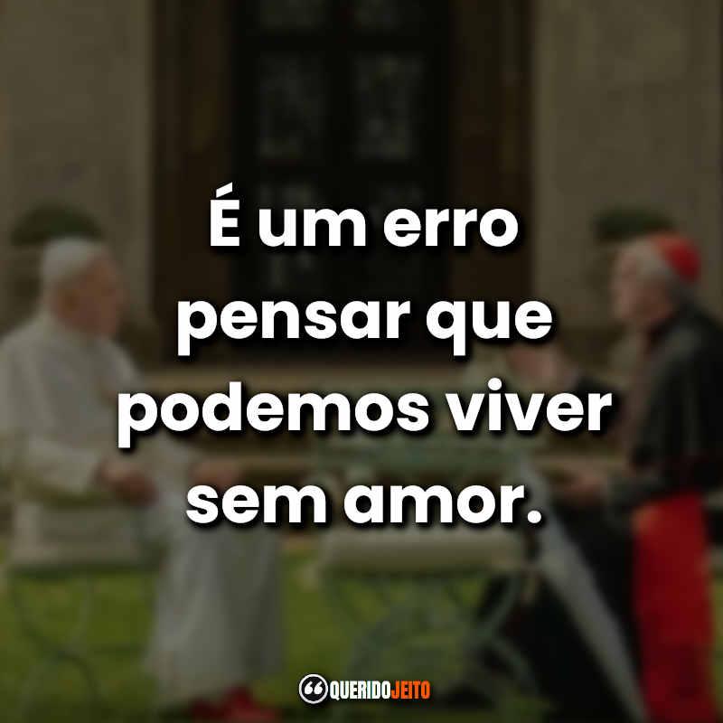 Frases Dois Papas Tumblr.
