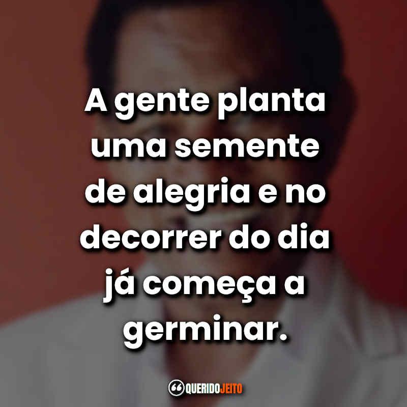 Frases Jair Rodrigues.