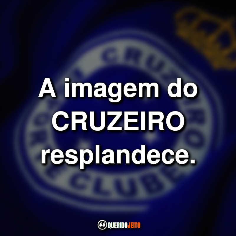 Frases do Cruzeiro para Fotos.