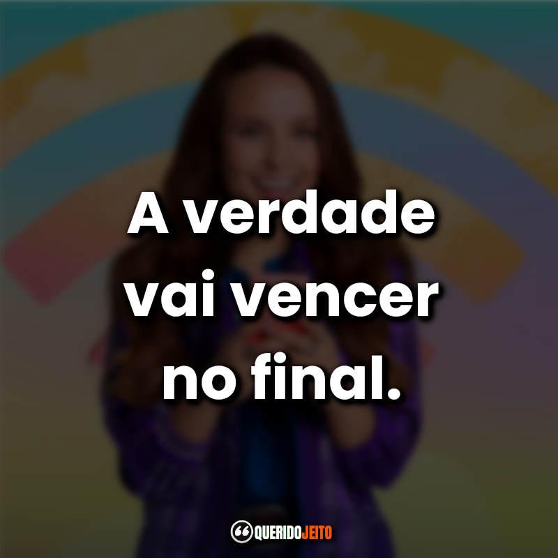 """""""A verdade vai vencer no final."""" Modo Avião Frases"""