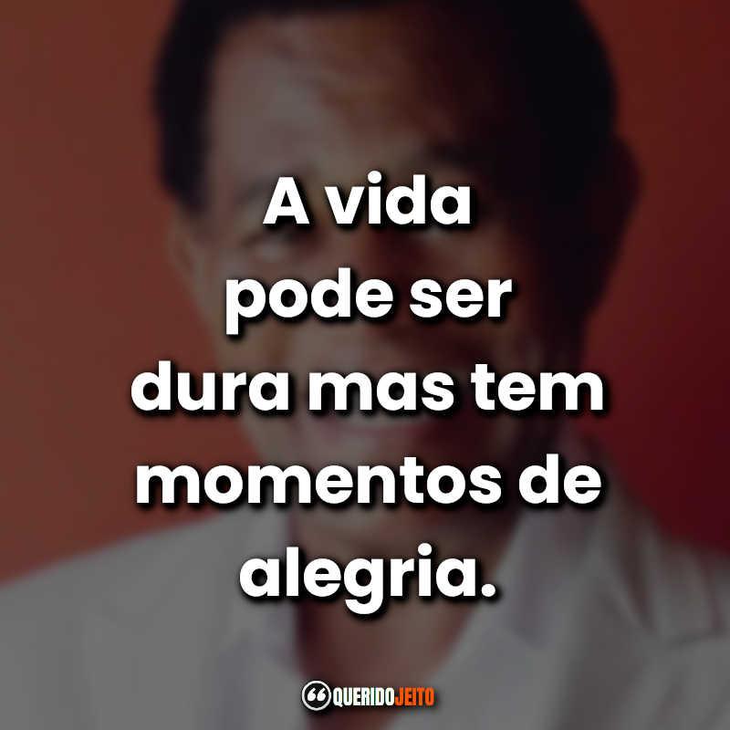 Jair Rodrigues Frases.