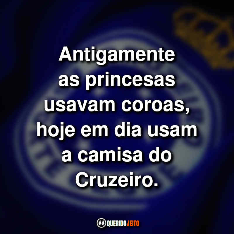 Frases do Cruzeiro para Status.