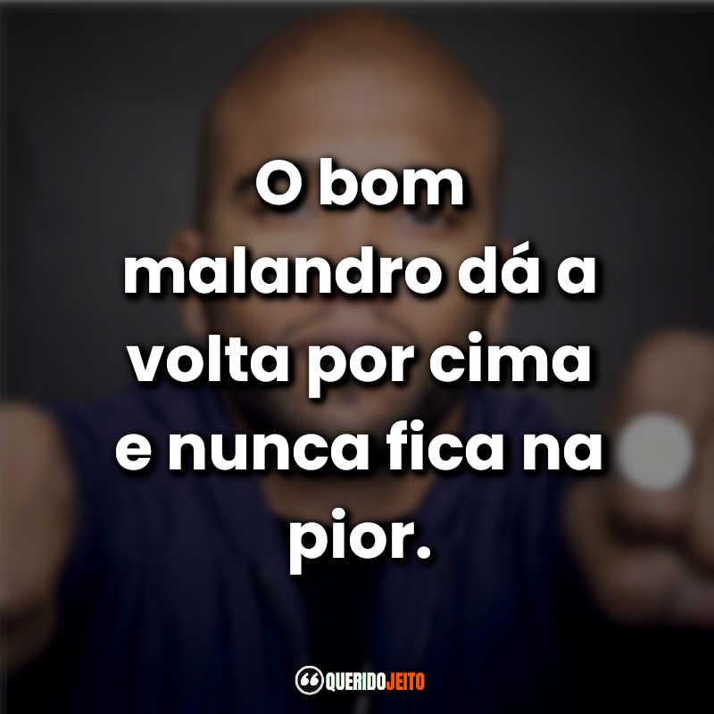 Frases do Flávio Renegado.
