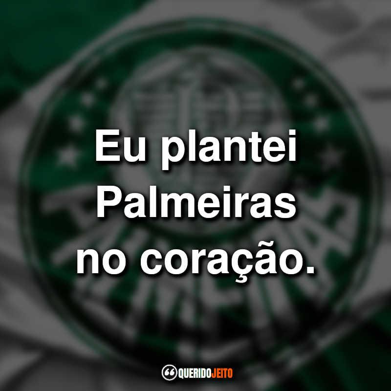 Frases do Palmeiras.