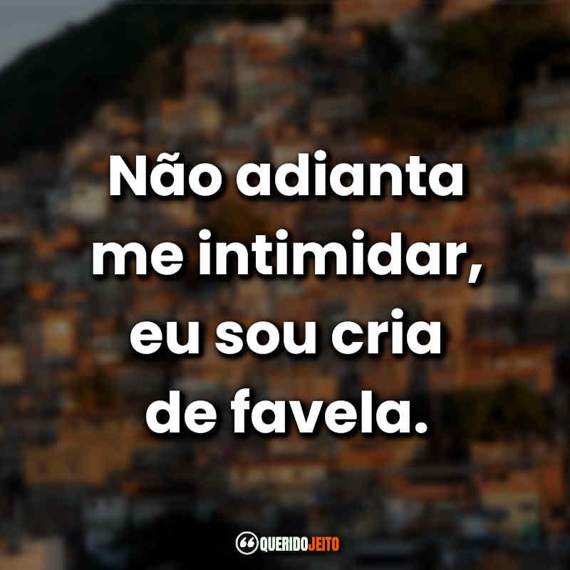 Frases de Favela Humildade.