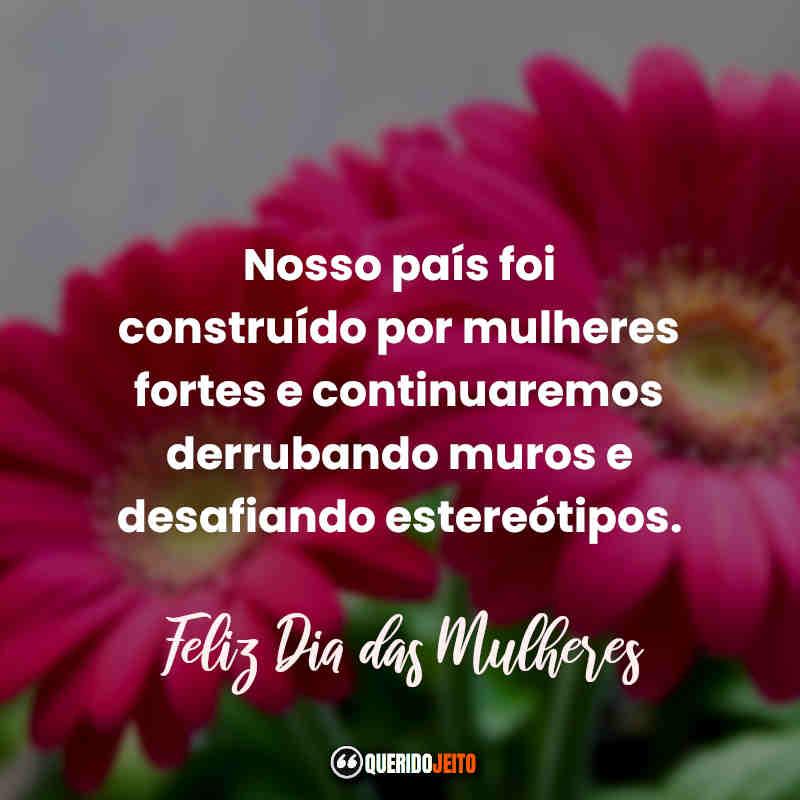 Trechos e Frases Feliz Dia Internacional da Mulher.