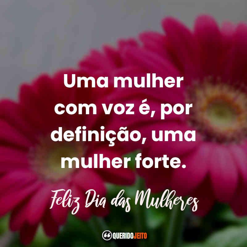 Homenagem e Frases para o Dia Internacional da Mulher.