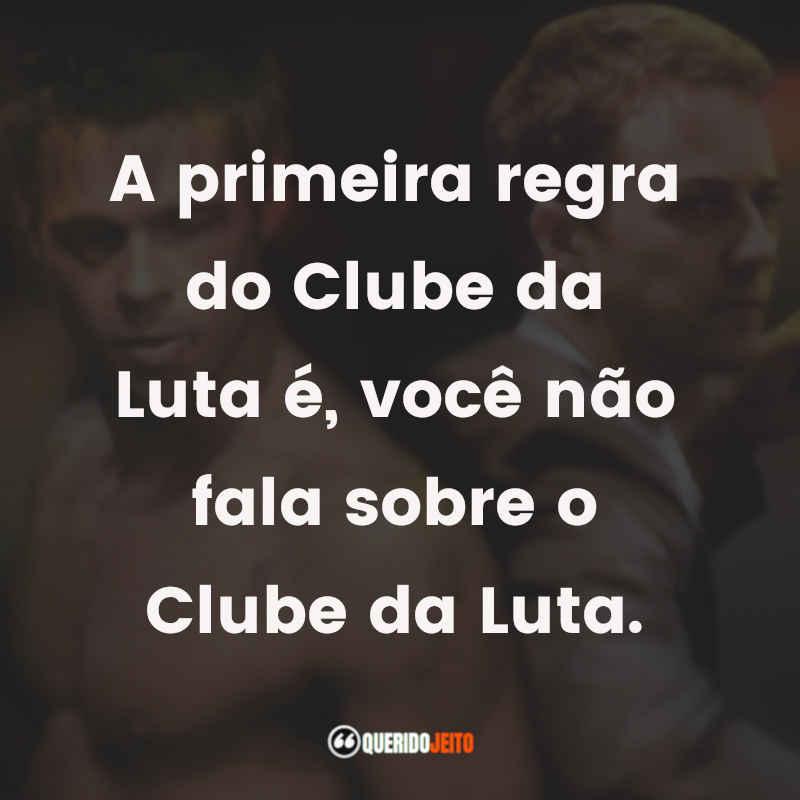 """""""A primeira regra do Clube da Luta é, você não fala sobre o Clube da Luta."""" Clube da Luta Frases"""