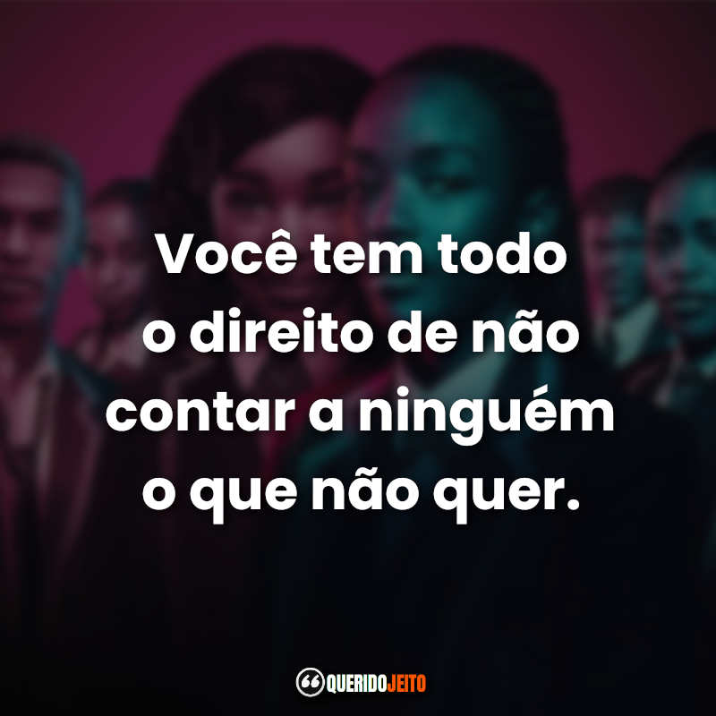 Blood and water Frase da série.