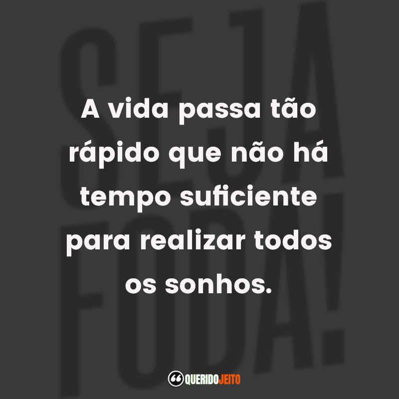 Frases de Seja Foda!