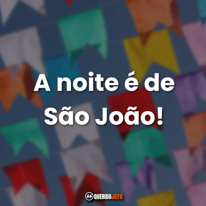 Frases de São João Tumblr para Status.