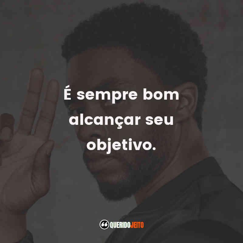 Ator Chadwick Boseman Frases
