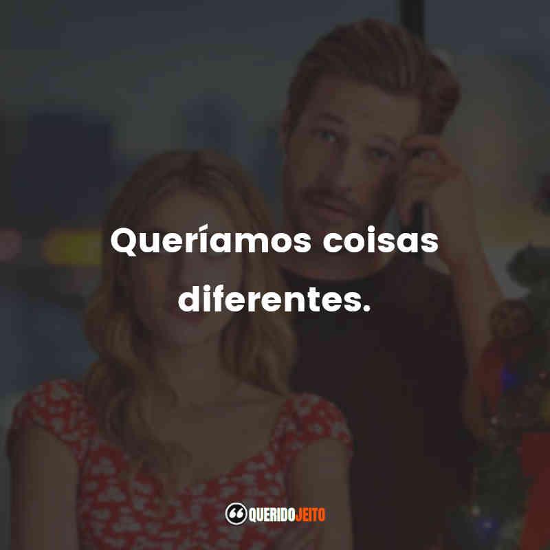 """""""Queríamos coisas diferentes."""""""