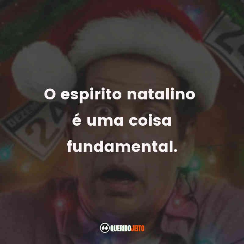 """""""O espirito natalino é uma coisa fundamental."""""""
