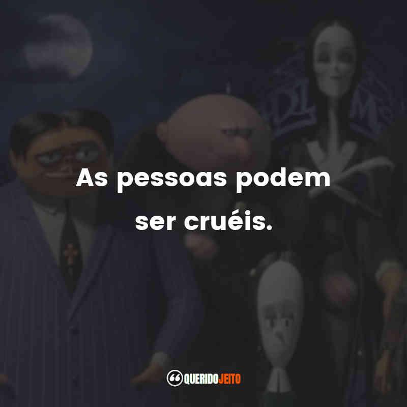 """""""As pessoas podem ser cruéis."""" Frases da Família Addams (2019)"""