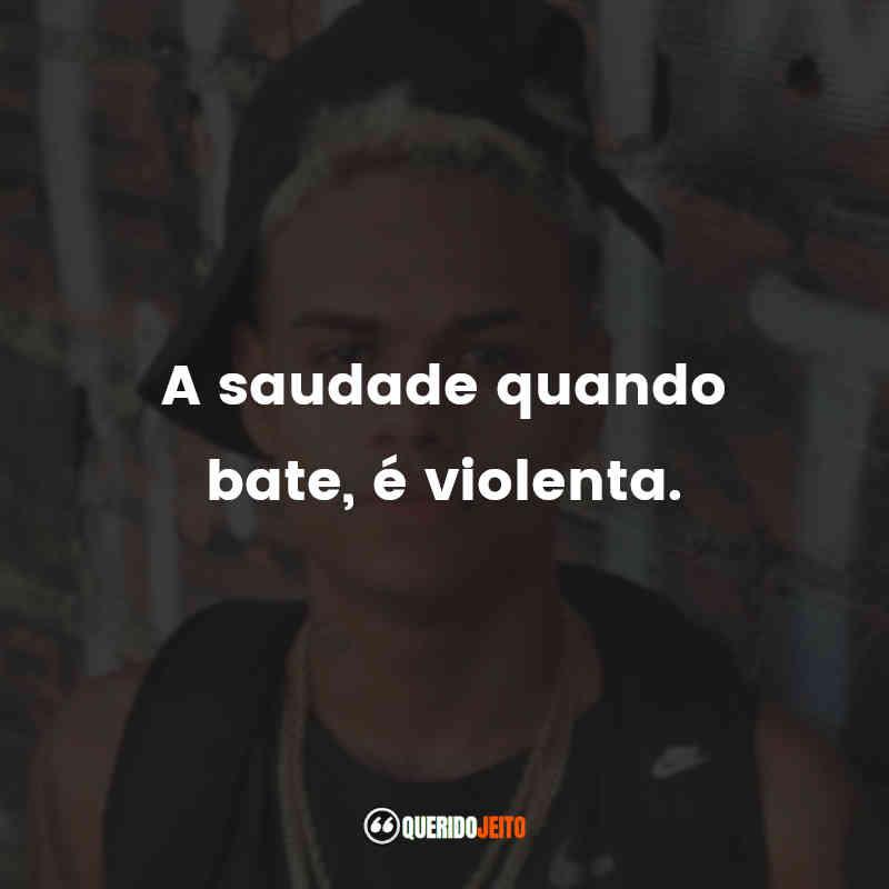"""""""A saudade quando bate, é violenta."""" Frases MC Cabelinho"""