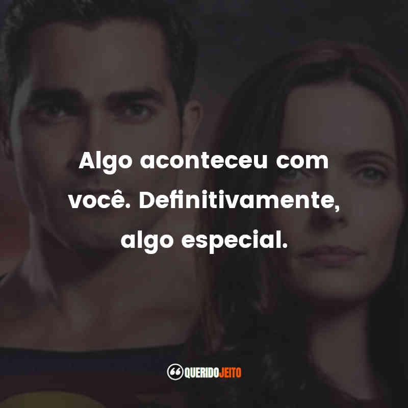 """""""Algo aconteceu com você. Definitivamente, algo especial."""" Frases de Superman & Lois"""