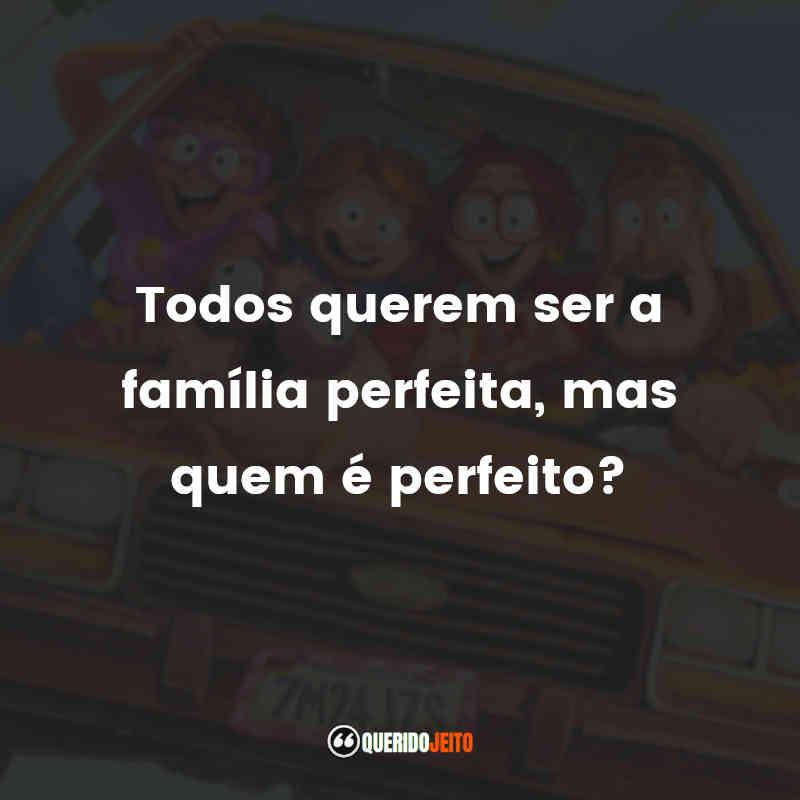"""""""Todos querem ser a família perfeita, mas quem é perfeito?"""""""