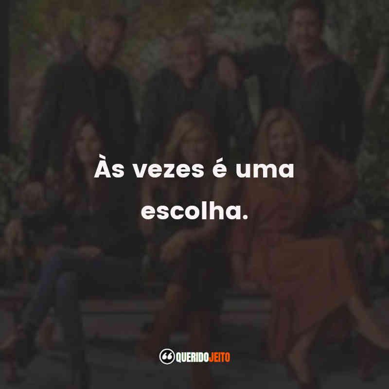 """""""Às vezes é uma escolha."""" Frases do Filme Friends: The Reunion"""