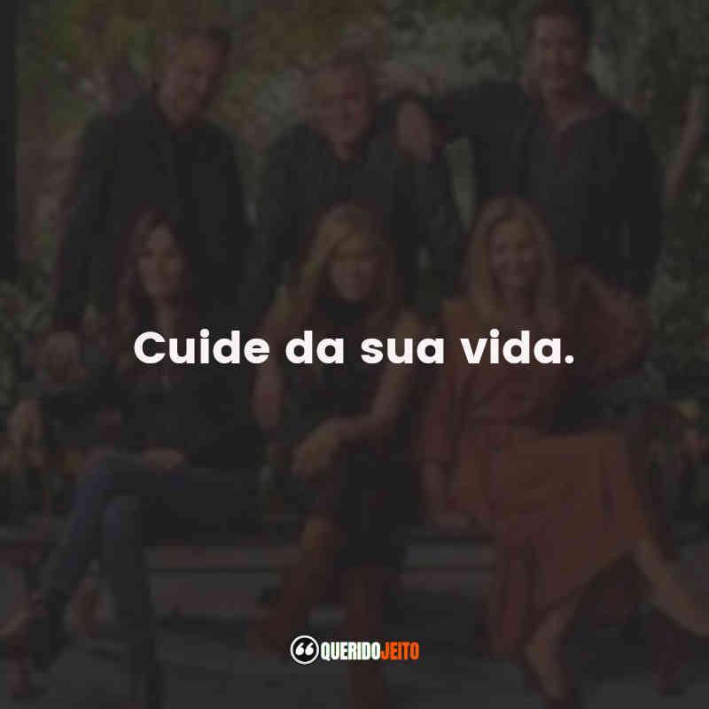 """""""Cuide da sua vida."""" Frases do Filme Friends: The Reunion"""