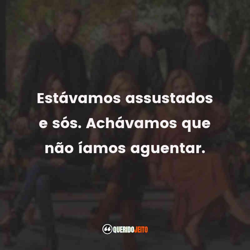 """""""Estávamos assustados e sós. Achávamos que não íamos aguentar."""" Frases do Filme Friends: The Reunion"""