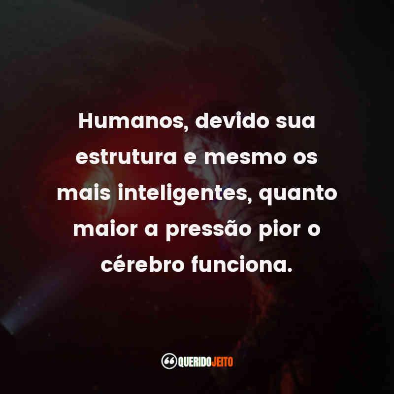 """""""Humanos, devido sua estrutura e mesmo os mais inteligentes, quanto maior a pressão pior o cérebro funciona."""" Frases do Filme Estranho Passageiro: Sputnik"""